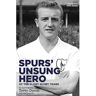 Spurs' Unsung Hero, of the Glory, Glory Years: My Autobiography: Terry Dyson