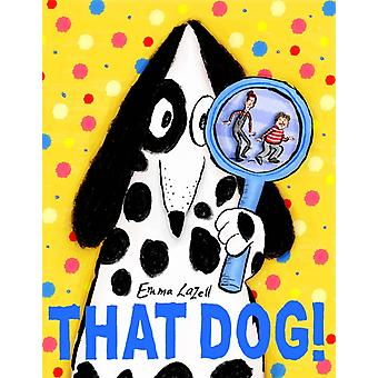That Dog by Emma Lazell