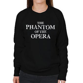 The Phantom Of The Opera Shattered Text Logo Women's Sweatshirt