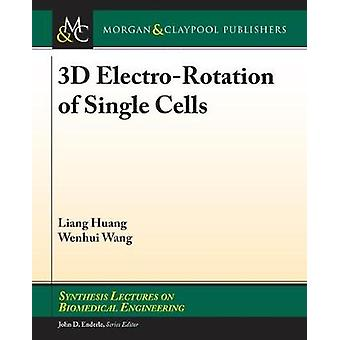 3D Electro-Rotation of Single Cells by Liang Huang - 9781681736938 Bo