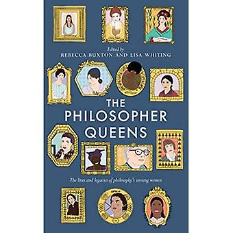 The Philosopher Queens: The� lives and legacies of philosophy's unsung women