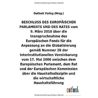 BESCHLUSS Aber die Inanspruchnahme des Europ ischen Fonds fAr die Anpassung an die Globalisierung Aber die Haushaltsdisziplin und die wirtschaftliche HaushaltsfAhrung