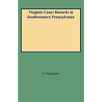 Virginia Court Records in Southwestern Pennsylvania by Crumrine - 978