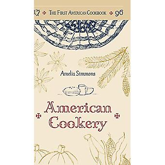 The First American Cookbook - A Facsimile of American Cookery - 1796 b