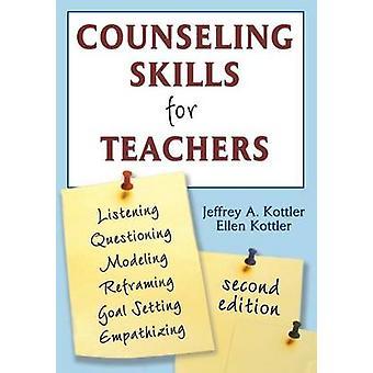 Counseling Skills for Teachers by Ellen Kottler