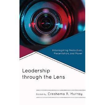 Leadership attraverso l'obiettivo interrogando la presentazione e il potere della produzione