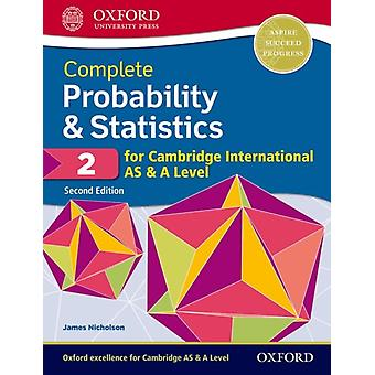 Complete Probability  Statistics 2 for Cambridge International AS  A Level by James Nicholson