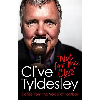 Not For Me Clive de Clive Tyldesley