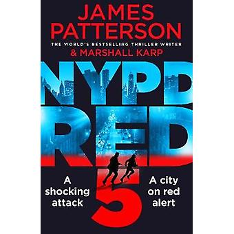 NYPD Red 5 A shocking attack A killer with a vendetta A city on red alert