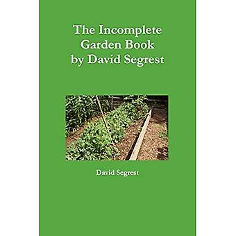 The Incomplete Garden Book
