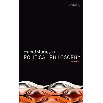 Oxford Studies in Politicala� Philosophy Volume 5