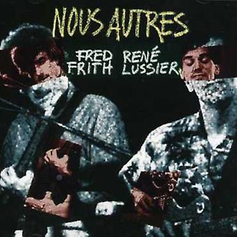 Frith Fred & Lussier Rene - Nous Autres [CD] USA import