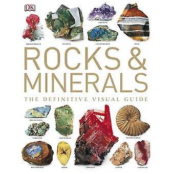 Rocks and Minerals - The Definitive Visual Guide by Ronald Bonewitz -