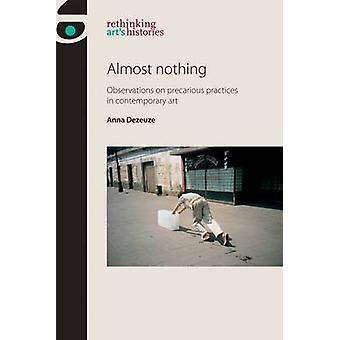 Almost Nothing - Observations on Precarious Practices in Contemporary