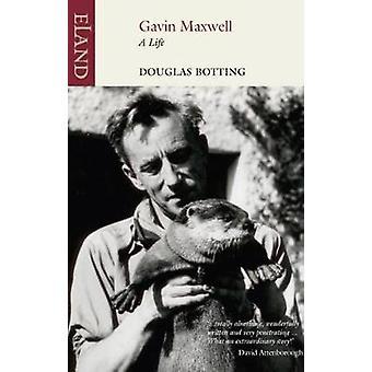 Gavin Maxwell - ein Leben von Douglas Botting - 9781780601069 Buch