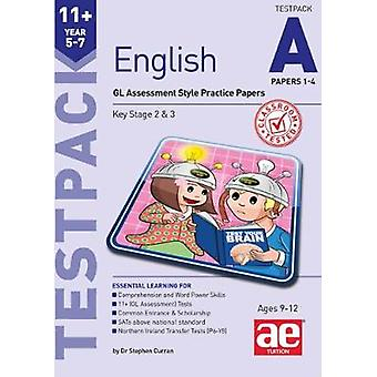 11+ English Year 5-7 Testpack A Papers 1-4 - GL Assessment Style Pract