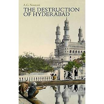 The Destruction of Hyderabad by A. G. Noorani - 9781849044394 Book