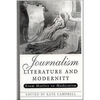 Journalistiikan - kirjallisuus ja nykyaika - Hazlitt modernismiin k