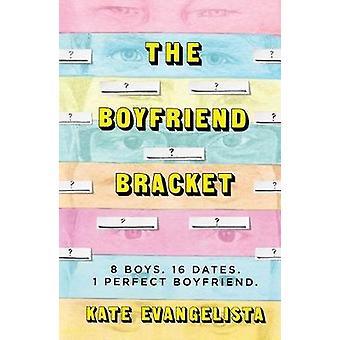 The Boyfriend Bracket by The Boyfriend Bracket - 9781250185389 Book