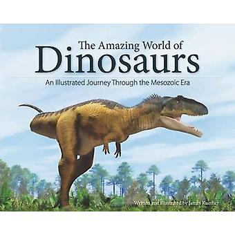 The Amazing World of Dinosaurs - An Illustrated Journey Through the Me