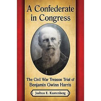 Konfederaation kongressi - sisällissota maanpetoksesta oikeudenkäynti Benjamin Gw