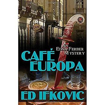 Cafe Europa: Un mystère de Edna Ferber (Edna Ferber mystères)