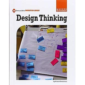 Design Thinking (21st Century Skills Innovation Library: Makers as Innovators)