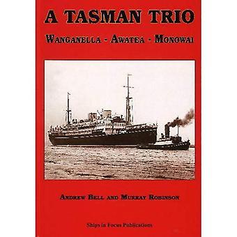 Tasman Trio: Wanganella Awatea Monowai
