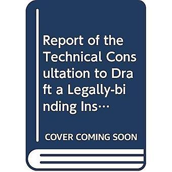 Rapport från det tekniska samrådet att utarbeta ett rättsligt bindande Instrument om hamnstatens åtgärder för att förebygga, motverka och undanröja olagligt, orapporterat
