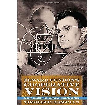 Visión cooperativa de Edward Condon: ciencia, industria e innovación en América moderna