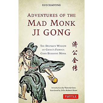 Eventyr af gale munk Ji Gong - den berusede visdom af Kinas Fam