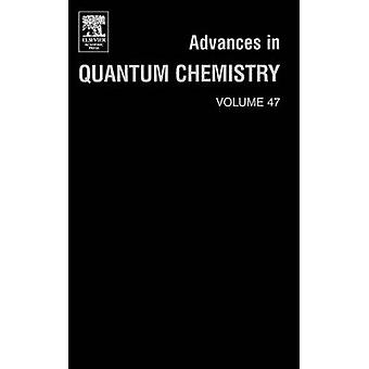 Advances in Quantum Chemistry A Tribute Volume in Honour of Professor Osvaldo Goscinski by Brandas & Erkki