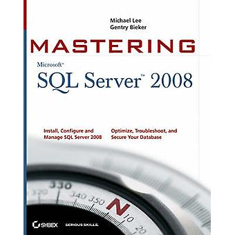 Mastering SQL Server 2008 by Lee & Michael