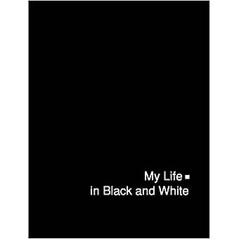 My Life in Black and White by Baatz & Anotei