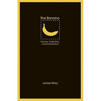 Banan Empires handelskrige og globalisering af Wiley & James