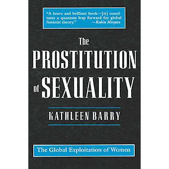 The Prostitution of Sexuality by Barry & Kathleen