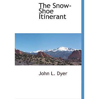 The SnowShoe Itinerant by Dyer & John L.