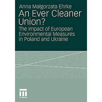 Ein immer sauberer Union die Auswirkungen der Europäischen Umweltmaßnahmen in Polen und der Ukraine von Malgorzata Ehrke & Anna