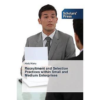 Rekrytering och urval praxis inom små och medelstora företag av Kanu Abdul