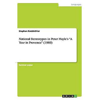 National Stereotypes in Peter Mayles A Year in Provence 1989 by Katzbichler & Stephan