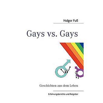 Gays vs. GaysGeschichten aus dem Leben und mehr by Fu & Holger