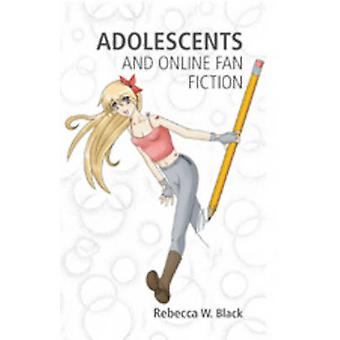 Adolescents and Online Fan Fiction (1st New edition) by Rebecca W. Bl