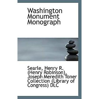 Washington Monument Monograph by Searle Henry R (Henry Robinson) - 97