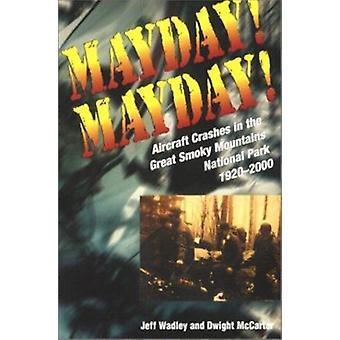 Mayday! Mayday! - Aircraft Crashes in the Great Smoky Mtn Nat Park - 1