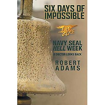 Kuuden päivän mahdotonta: Navy Seal helvetin viikko - lääkäri näyttää takaisin