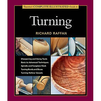 Complete Illustrated Guide to Turning by Richard Raffan - 97816271076