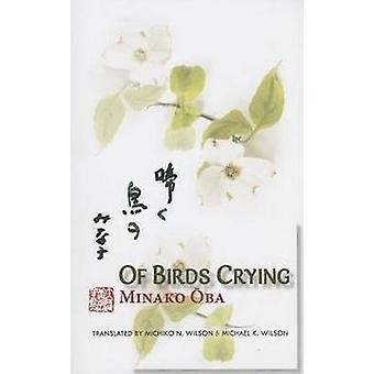 Minako Oba - Of Birds Crying by Michiko N. Wilson - Michael K. Wilson