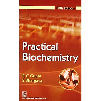 Practical Biochemistry by R. C. Gupt - 9788123922300 Book