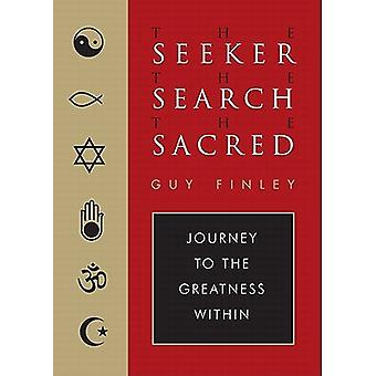 The Seeker, the Search, the Sacred 9781578635023