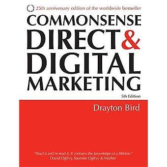 Commonsense Direct and Digital Marketing by Drayton Bird
